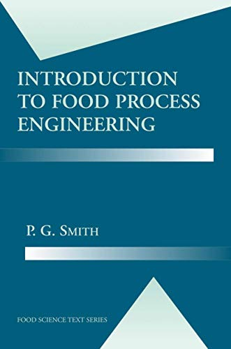 Introduction to Food Process Engineering (Food Science: Smith, P. G.