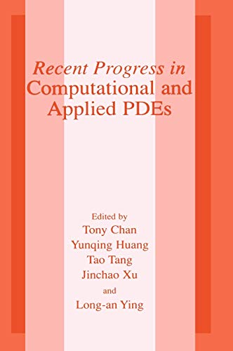 9780306474200: Recent Progress in Computational and Applied PDEs: Conference Procedings for the International Conference Held in Zhangjiajie in July 2001