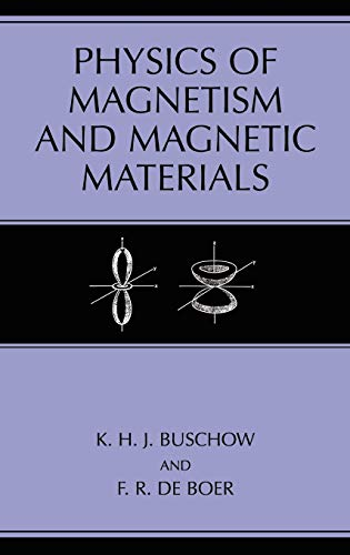 Physics of Magnetism and Magnetic Materials: K.H.J Buschow