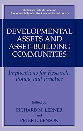 9780306474828: Developmental Assets and Asset-Building Communities: Implications for Research, Policy, and Practice (The Search Institute Series on Developmentally Attentive Community and Society)