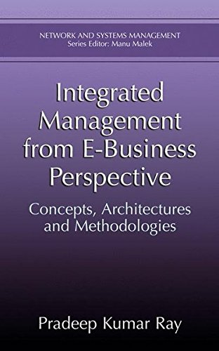 Integrated Management from E-Business Perspective: Concepts, Architectures: Ray, Pradeep Kumar