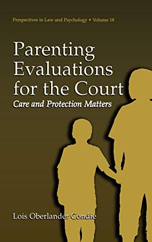 9780306474866: Parenting Evaluations for the Court: Care and Protection Matters (Perspectives in Law & Psychology)