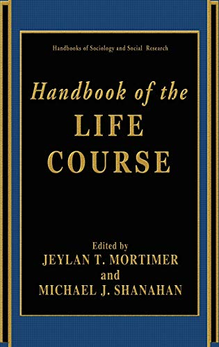 9780306474989: Handbook of the Life Course (Handbooks of Sociology and Social Research)