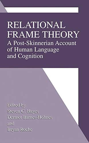 9780306476389: Relational Frame Theory: A Post-Skinnerian Account of Human Language and Cognition