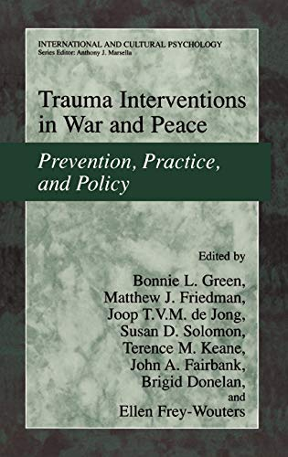 Trauma Interventions in War and Peace Prevention, Practice, and Policy International and Cultural ...