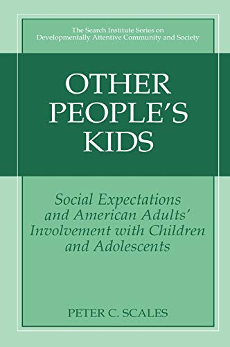 9780306477348: Other People's Kids: Social Expectations and American Adults' Involvement With Children and Adolescents
