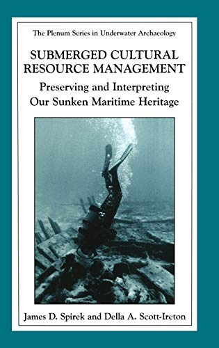9780306477799: Submerged Cultural Resource Management: Preserving and Interpreting Our Maritime Heritage (The Springer Series in Underwater Archaeology)