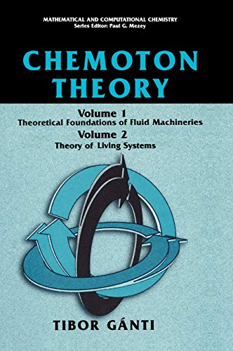 Chemoton Theory Theory of Living Systems Mathematical and Computational Chemistry: Tibor Ganti