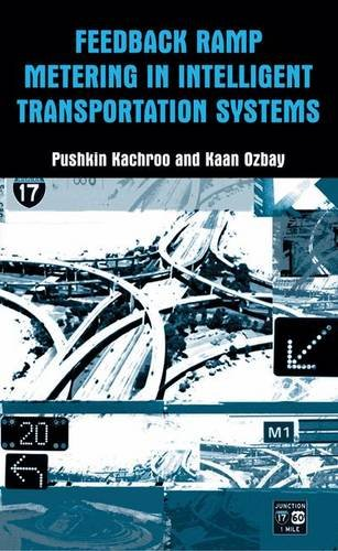 Feedback Ramp Metering in Intelligent Transportation Systems: Kachroo, Pushkin; Ozbay,