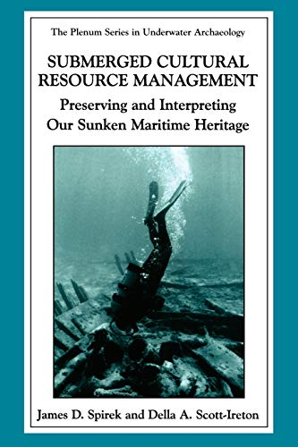 9780306478567: Submerged Cultural Resource Management: Preserving and Interpreting Our Maritime Heritage (The Springer Series in Underwater Archaeology)