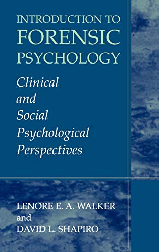 9780306479083: Introduction to Forensic Psychology: Clinical and Social Psychological Perspectives