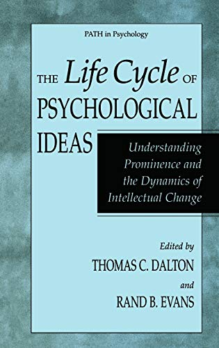 The Life Cycle of Psychological Ideas: Understanding Prominence and the Dynamics of Intellectual ...