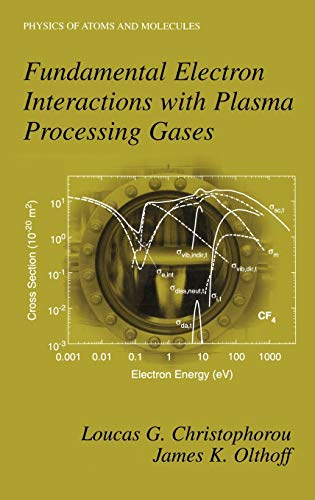 9780306480379: Fundamental Electron Interactions with Plasma Processing Gases (Physics of Atoms and Molecules)