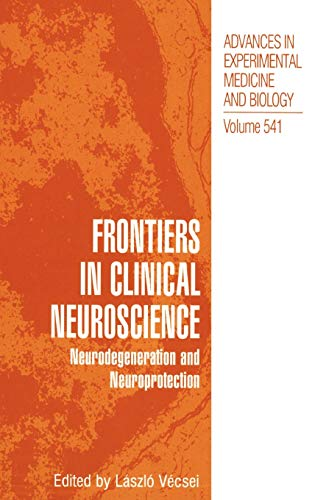9780306480386: Frontiers in Clinical Neuroscience: Neurodegeneration and Neuroprotection A Symposium in Abel Lajtha's Honour (Advances in Experimental Medicine and Biology)