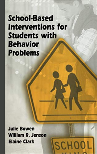 School-Based Interventions for Students with Behavior Problems (9780306481147) by Bowen, Julie; Jenson, William R.; Clark, Elaine