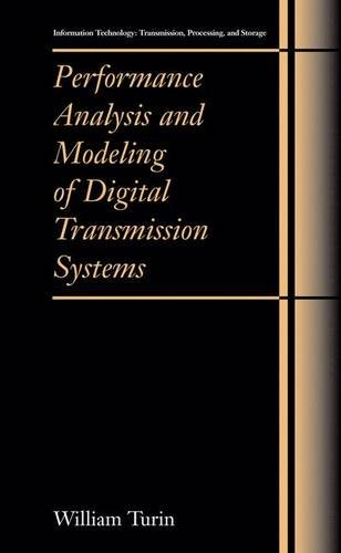 9780306481918: Performance Analysis and Modeling of Digital Transmission Systems (Information Technology: Transmission, Processing and Storage)