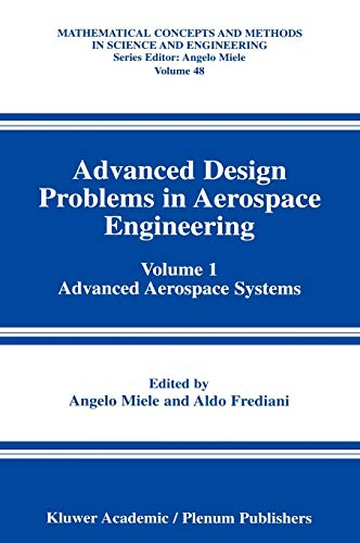 9780306484636: Advanced Design Problems in Aerospace Engineering: Volume 1: Advanced Aerospace Systems (Mathematical Concepts and Methods in Science and Engineering)