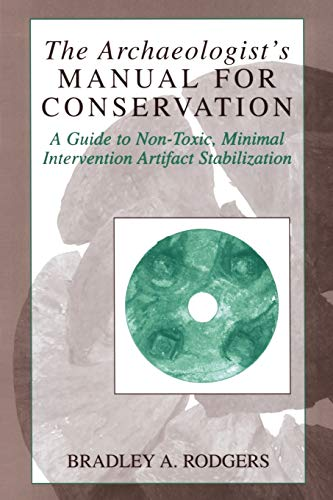 9780306484674: The Archaeologist's Manual for Conservation: A Guide to Non-Toxic, Minimal Intervention Artifact Stabilization (Kluwer International Series on Computer Supported Cooperativ)