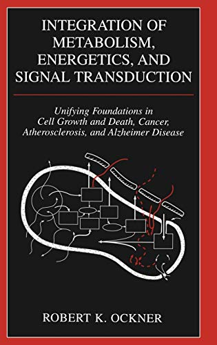 9780306484711: Integration of Metabolism, Energetics, and Signal Transduction