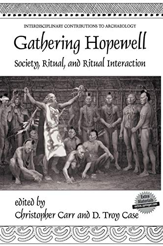 Gathering Hopewell: Society, Ritual and Ritual Interaction (Interdisciplinary Contributions to ...