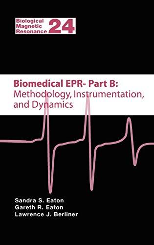 9780306485329: Biomedical EPR - Part B: Methodology, Instrumentation, and Dynamics: Pt. B (Biological Magnetic Resonance)