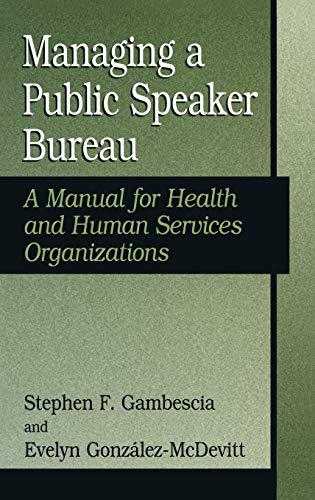 9780306485664: Managing A Public Speaker Bureau: A Manual for Health and Human Services Organizations (Falk Symposium)