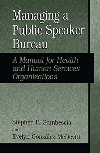 9780306485671: Managing a Public Speaker Bureau: A Manual for Health and Human Services Organizations (Falk Symposium)
