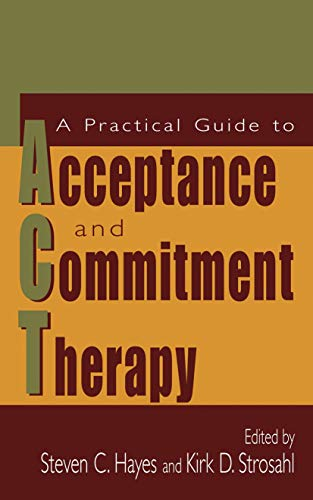 9780306486111: A Practical Guide to Acceptance and Commitment Therapy