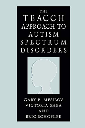 9780306486463: The TEACCH Approach to Autism Spectrum Disorders (Issues in Clinical Child Psychology S)