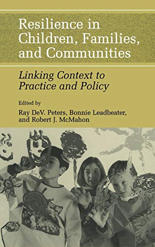 9780306486555: Resilience in Children, Families, and Communities: Linking Context to Practice and Policy