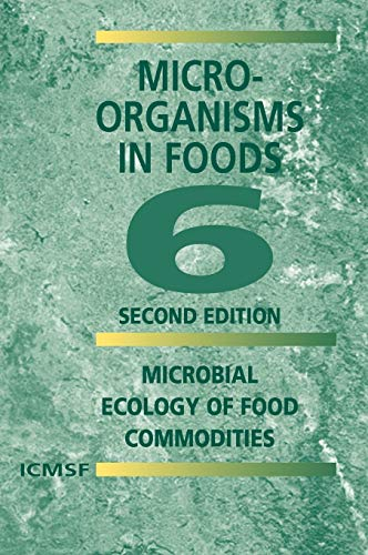 9780306486753: Microorganisms in Foods 6: Microbial Ecology of Food Commodities (v. 6)