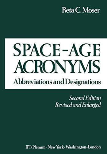 Space-Age Acronyms: Abbreviations and Designations: Moser, Reta C.