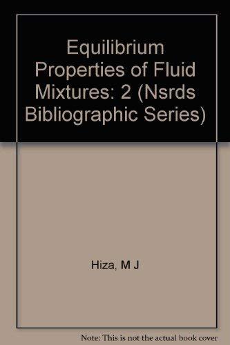 9780306660023: 2: Equilibrium Properties of Fluid Mixtures (Nsrds Bibliographic Series)
