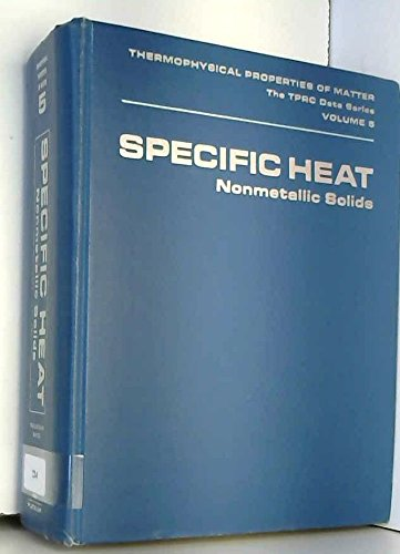 9780306670251: Specific heat: nonmetallic solids (Thermophysical properties of matter, v. 5)
