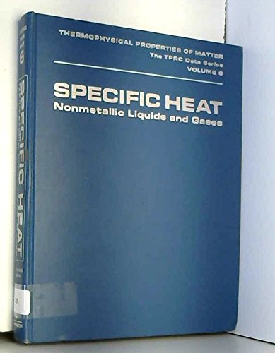Specific Heat: Nonmetallic Liquids and Gases (Thermophysical: Touloukian, Yeram Sarkis