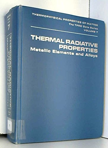 9780306670275: Thermal Radiative Properties: Metallic Elements and Alloys (Thermophysical properties of matter, v. 7)