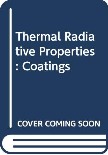 Thermal Radiative Properties: Coatings (Thermophysical properties of: Touloukian Y.S.