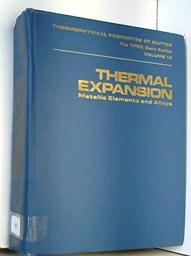 Thermal Expansion: Metallic Elements and Alloys: Thermophysical: Touloukian, T. S.