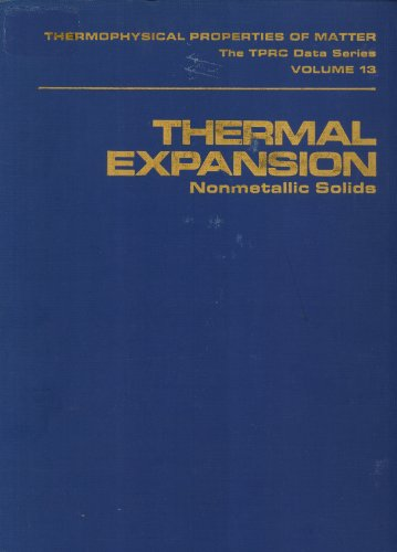 Thermal Expansion: Nonmetallic Solids (Thermophysical properties of matter, 13): Touloukian, Y. S.;...