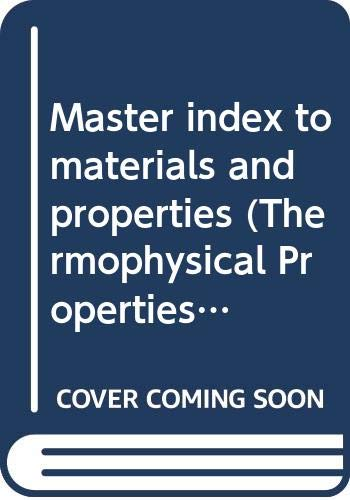 Master Index to Materials and Properties (Thermophysical: Yeram Sarkis Touloukian,