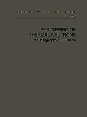 9780306683275: Scattering of Thermal Neutrons a Bibliography (1932-1974) (Handbook of Electronic Materials)
