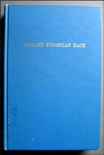 Johann Sebastian Bach; His Life, Art, and Work.: Forkel, Johann Nikolaus