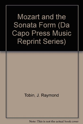 9780306700279: Mozart And The Sonata Form (Da Capo Press Music ...