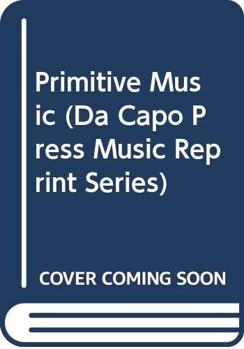 9780306700286: Primitive Music (Da Capo Press Music Reprint Series)