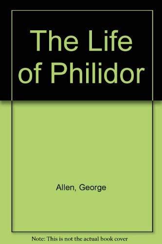 9780306700750: The Life Of Philidor (DaCapo Press Music reprint series)