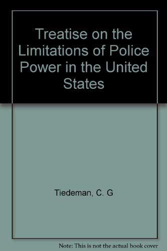 9780306701047: A Treatise On The Limitations Of Police Power In The United States (Da Capo Press reprints in American constitutional and legal history)