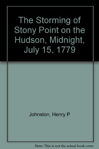 9780306701412: The Storming Of Stony Point On The Hudson, Midnight, July 15, 1779 (The Era of the American Revolution)