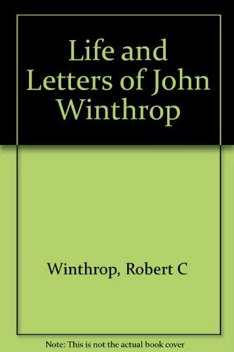 9780306701474: Life And Letters Of John Winthrop