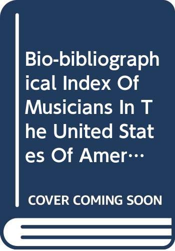 9780306701832: Bio-bibliographical Index Of Musicians In The United States Of America Since Colonial Times (Da Capo Press music reprint series)