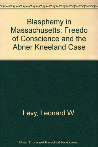 9780306702211: Blasphemy in Massachusetts: Freedom of Conscience and the Abner Kneeland Case